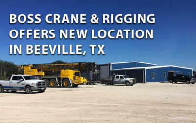 BOSS Crane & Rigging Offers New Location in Beeville, TX