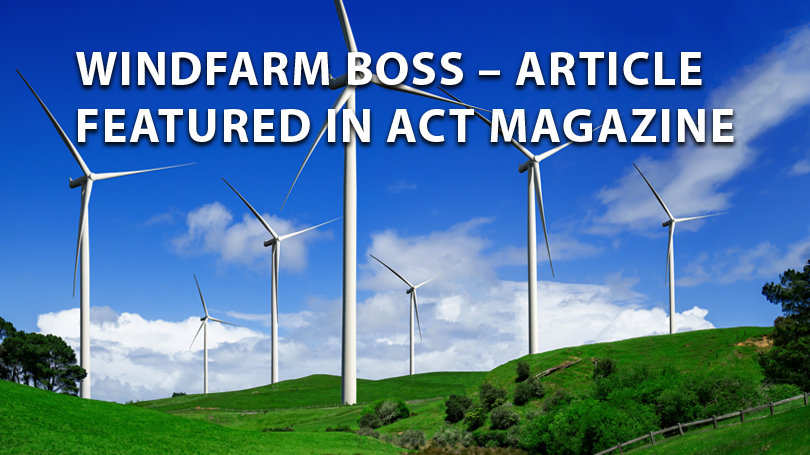 Windfarm 'Boss' – Article Featured in ACT Magazine